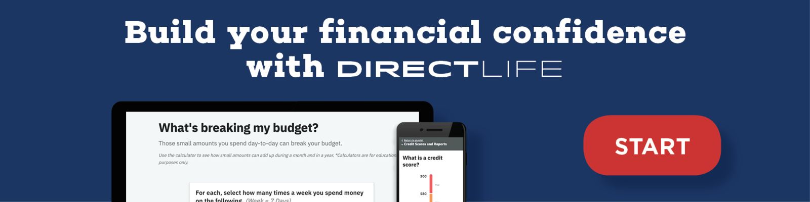 "Banner states to ""Build your financial confidence with DirectLife"", click to start"